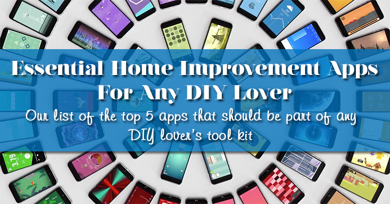 if you love diy you need these home improvement apps